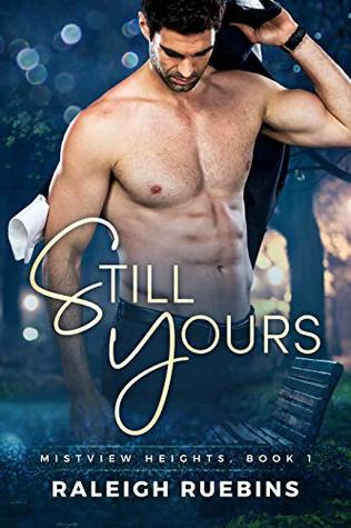 Still Yours (Mistview Heights, #1)