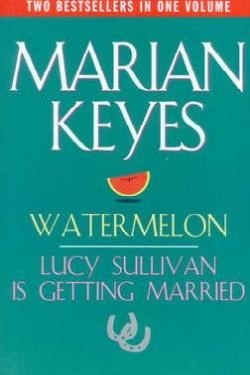 Watermelon / Lucy Sullivan Is Getting Married