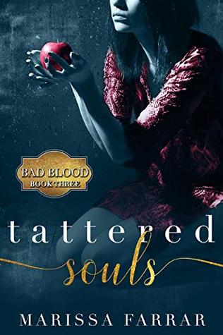 Tattered Souls: A Dark Romance (Bad Blood Book 3)