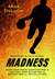 Madness by Mike DeLucia