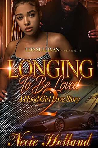 Longing to be Loved 2: A Hood Girl Love Story