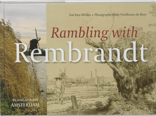 Rambling with Rembrandt: In and Around Amsterdam