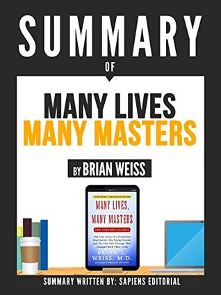 """Summary Of """"Many Lives, Many Masters - By Brian Weiss"""""""