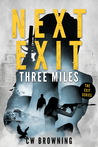 Next Exit, Three Miles (Exit, #1)