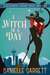 A Witch of a Day (Beeechwood Harbor Magic Mystery, #0.5)