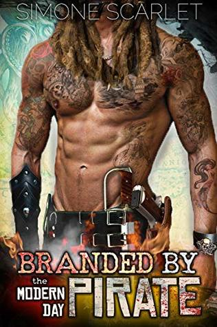Branded by the Modern-Day Pirate: The Ultimate Contemporary Bad-Boy Romance