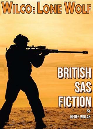 Wilco: Lone Wolf, Book 17, SAS fiction books (17 SAS fiction books)