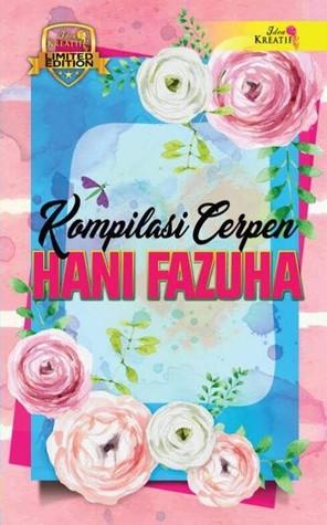 Kompilasi Cerpen Hani Fazuha