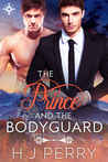 The Prince and the Bodyguard by H.J. Perry