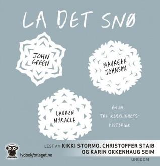 La det snø: Én jul, tre kjærlighetshistorier