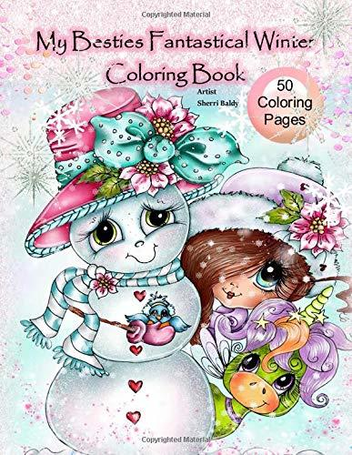 My Besties Fantastical Winter Coloring Book: Artist Sherri Baldy