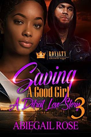 Saving A Good Girl 3: A Detroit Love Story