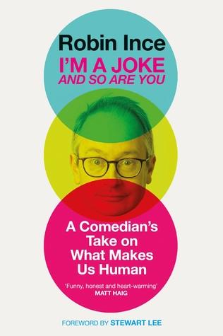 I'm a Joke and So Are You: A Comedian's Take on What Makes Us Human