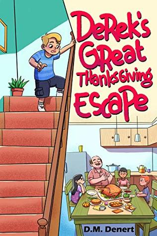 Derek's Great Thanksgiving Escape (Funny Adventures For Children Ages 7 do 12) (The Adventures of Derek Dennat Book 1)