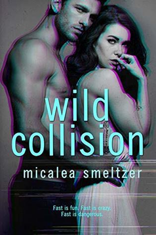 Wild Collision by Micalea Smeltzer