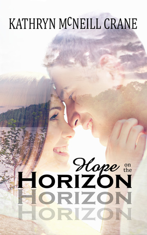 NEW RELEASE & REVIEW:  HOPE ON THE HORIZON by Kathryn McNeill Crane