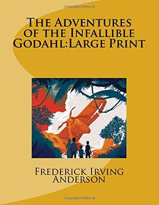 The Adventures of the Infallible Godahl:Large Print