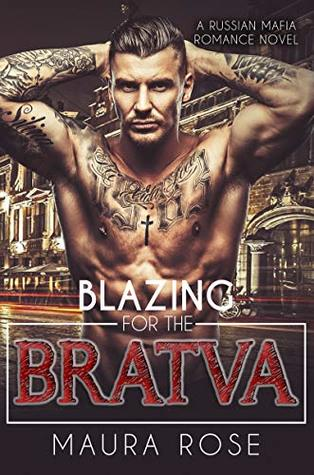 Blazing for the Bratva: A Russian Mafia Romance Novel
