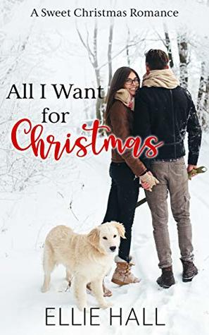 All I Want for Christmas: A Sweet Christmas Romance