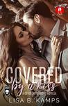 Covered By A Kiss: A Cover Six Security Novella