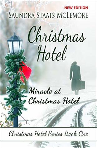 Christmas Hotel: Miracle at Christmas Hotel (Christmas Hotel Series Book 1)