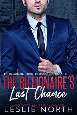 The Billionaire's Last Chance (The Beaumont Brothers, #3)