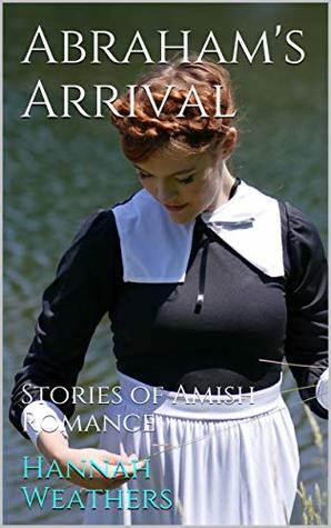 Abraham's Arrival: Stories of Amish Romance