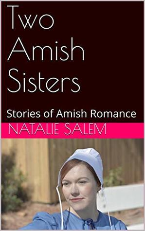 Two Amish Sisters: Stories of Amish Romance
