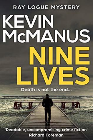 Nine Lives: A Ray Logue Mystery (Ray Logue Mysteries Book 3)