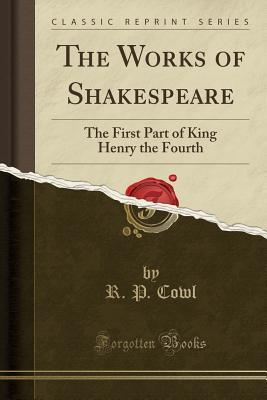 The Works of Shakespeare: The First Part of King Henry the Fourth
