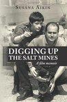 Digging Up the Salt Mines by Susana Aikin