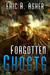 Forgotten Ghosts by Eric R. Asher