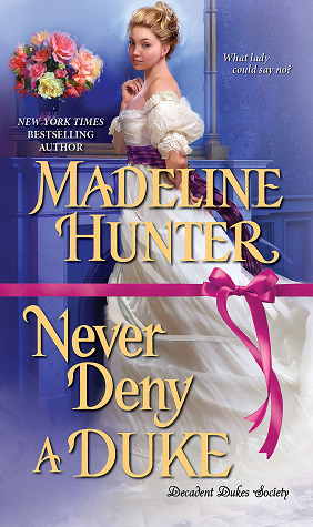 Never Deny a Duke (Decadent Dukes Society, #3)