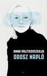Orosz napló by Anna Politkovskaya