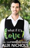What If It's Love? (La Bohème, #2)