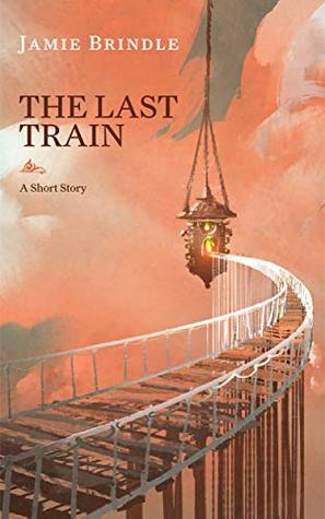 The Last Train: A Short Story