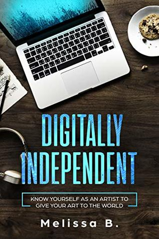 Digitally Independent (First Edition Book 1)