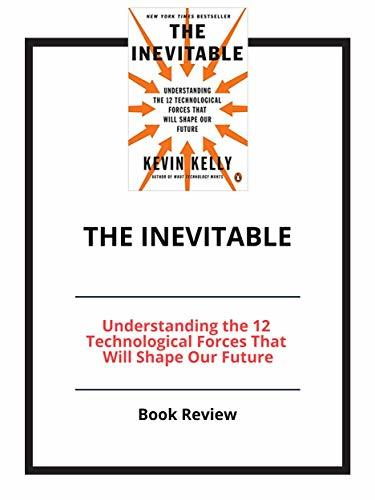 The Inevitable: Understanding the 12 Technological Forces That Will Shape Our Future: Book Review