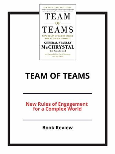 Team of Teams: New Rules of Engagement for a Complex World: Book Review