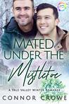 Mated Under the Mistletoe (Vale Valley, #1)