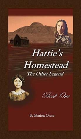 Hattie's Homestead: The Other Legend Book One