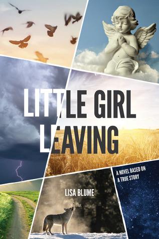 Little Girl Leaving: A Novel Based on a True Story