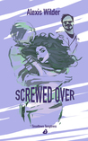 Screwed Over by Alexis Wilder