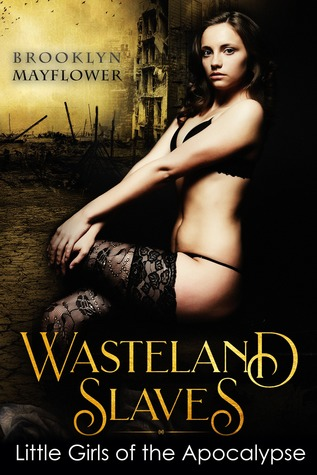 Wasteland Slaves: Little Girls of the Apocalypse