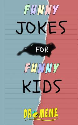 Funny Jokes For Funny Kids: Dr. Meme (Kid's Joke Book ages 5-12)