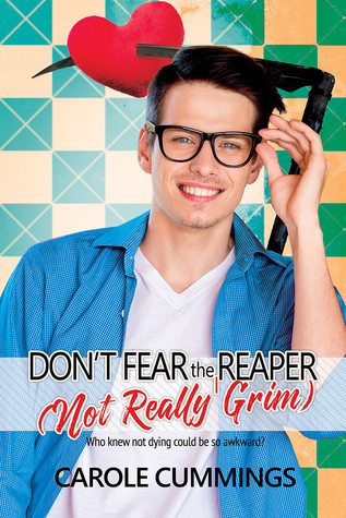 Don't Fear the (Not Really Grim) Reaper by Carole Cummings