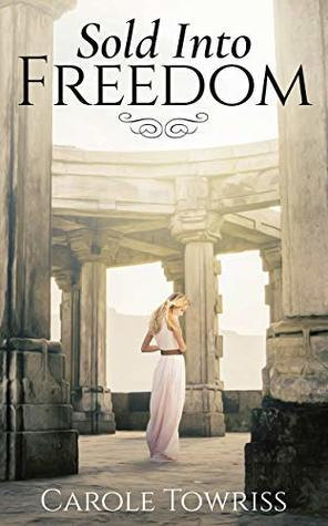 Sold Into Freedom (Planting Faith, #1)