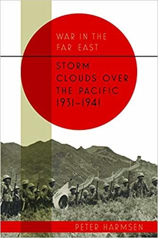 Storm Clouds over the Pacific, 1931–1941 (War in the Far East, #1)