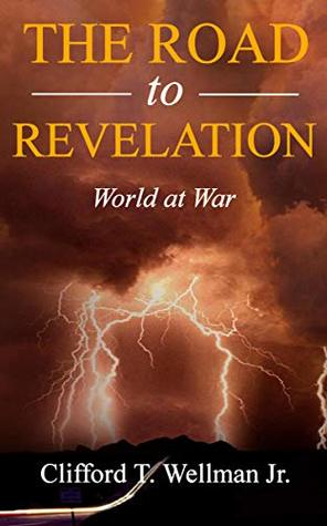 The Road to Revelation 2 by Clifford T. Wellman Jr.