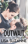 Outwait